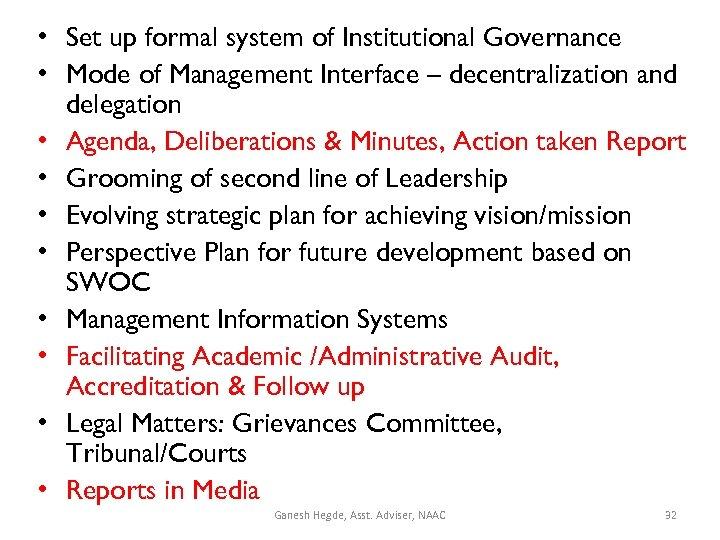 • Set up formal system of Institutional Governance • Mode of Management Interface