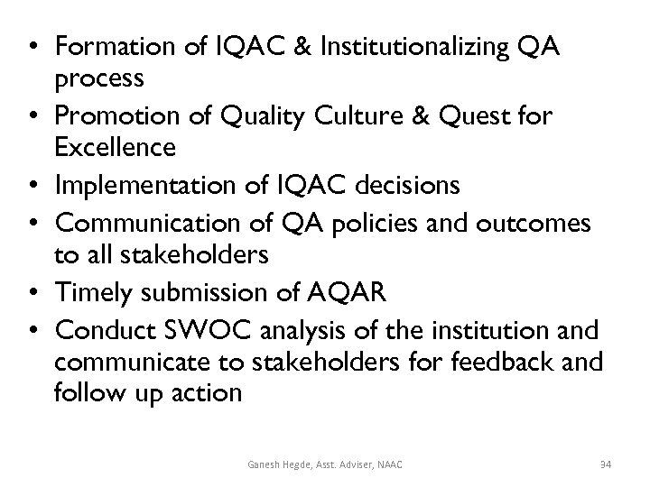 • Formation of IQAC & Institutionalizing QA process • Promotion of Quality Culture