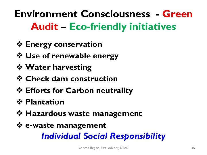 Environment Consciousness - Green Audit – Eco-friendly initiatives v Energy conservation v Use of