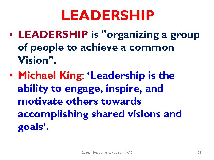 LEADERSHIP • LEADERSHIP is