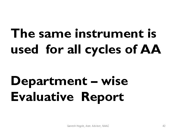 The same instrument is used for all cycles of AA Department – wise Evaluative