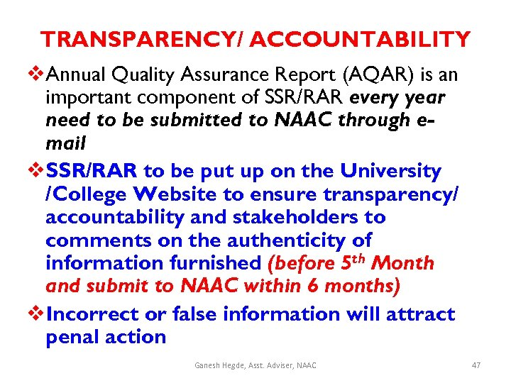 TRANSPARENCY/ ACCOUNTABILITY v. Annual Quality Assurance Report (AQAR) is an important component of SSR/RAR