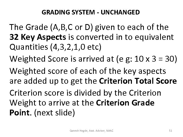 GRADING SYSTEM - UNCHANGED The Grade (A, B, C or D) given to each
