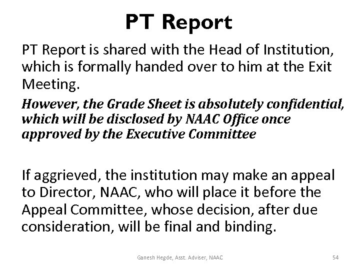 PT Report is shared with the Head of Institution, which is formally handed over