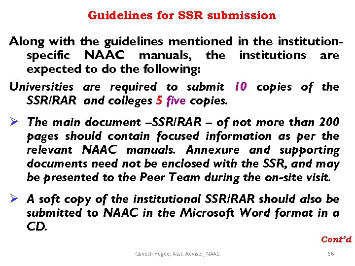 Guidelines for SSR submission Along with the guidelines mentioned in the institutionspecific NAAC manuals,