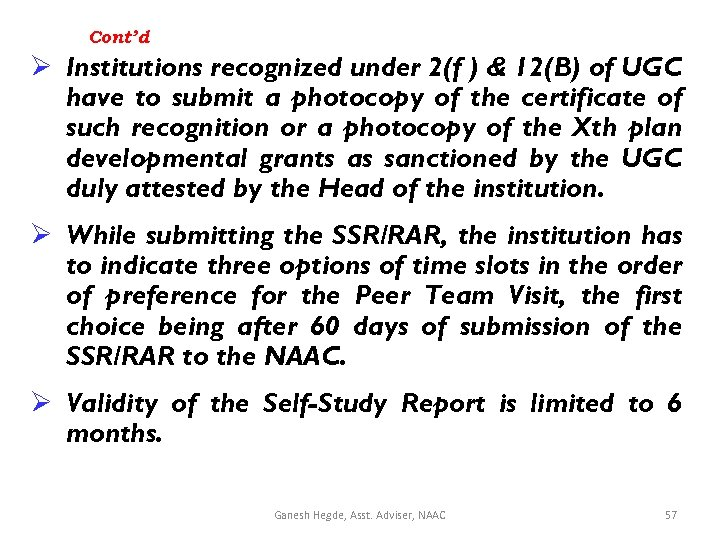 Cont'd Ø Institutions recognized under 2(f ) & 12(B) of UGC have to submit