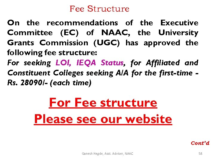 Fee Structure On the recommendations of the Executive Committee (EC) of NAAC, the University