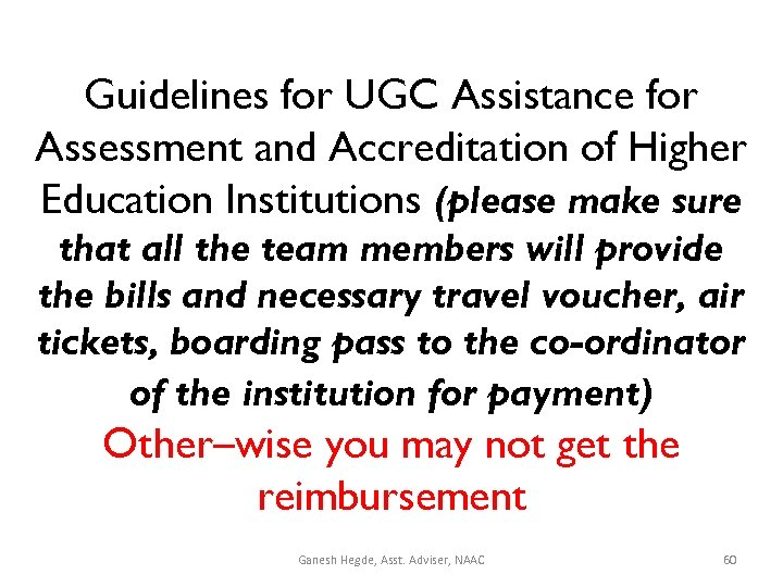 Guidelines for UGC Assistance for Assessment and Accreditation of Higher Education Institutions (please make