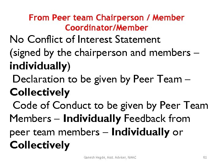 From Peer team Chairperson / Member Coordinator/Member No Conflict of Interest Statement (signed by