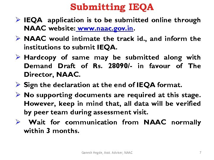 Submitting IEQA Ø IEQA application is to be submitted online through NAAC website: www.