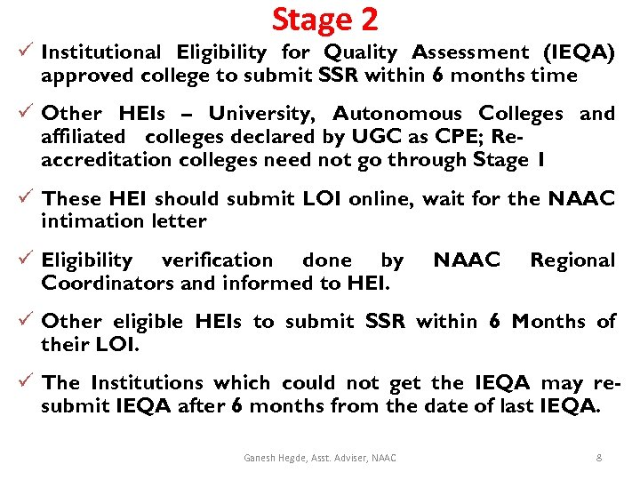 Stage 2 ü Institutional Eligibility for Quality Assessment (IEQA) approved college to submit SSR