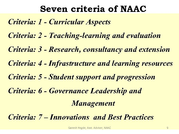 Seven criteria of NAAC Criteria: 1 - Curricular Aspects Criteria: 2 - Teaching-learning and