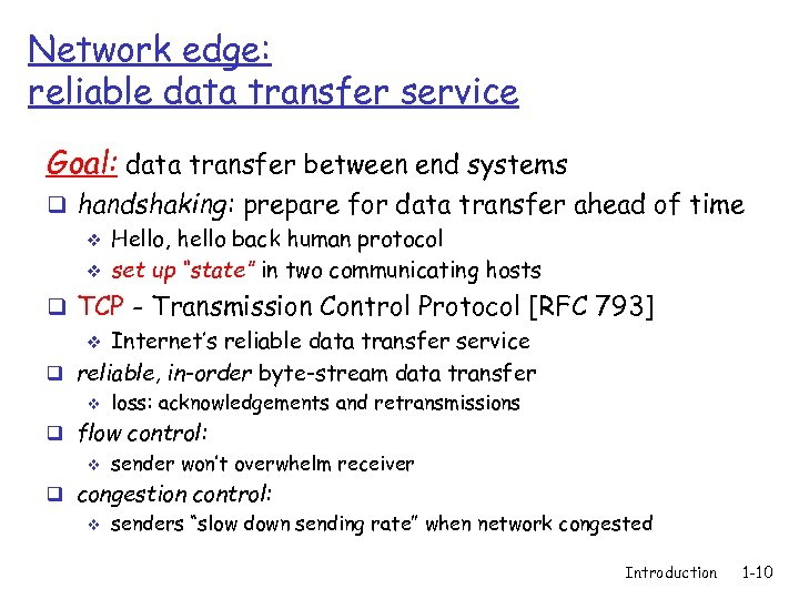Network edge: reliable data transfer service Goal: data transfer between end systems q handshaking: