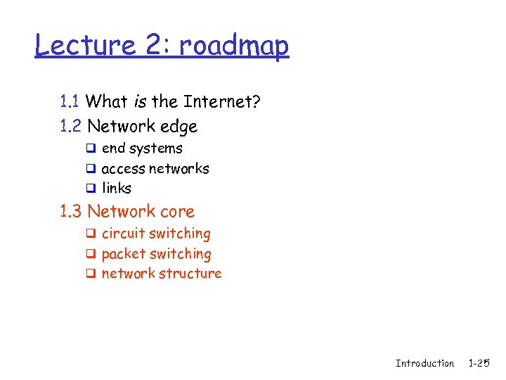 Lecture 2: roadmap 1. 1 What is the Internet? 1. 2 Network edge q