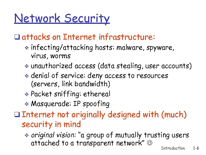 Network Security q attacks on Internet infrastructure: v infecting/attacking hosts: malware, spyware, virus, worms