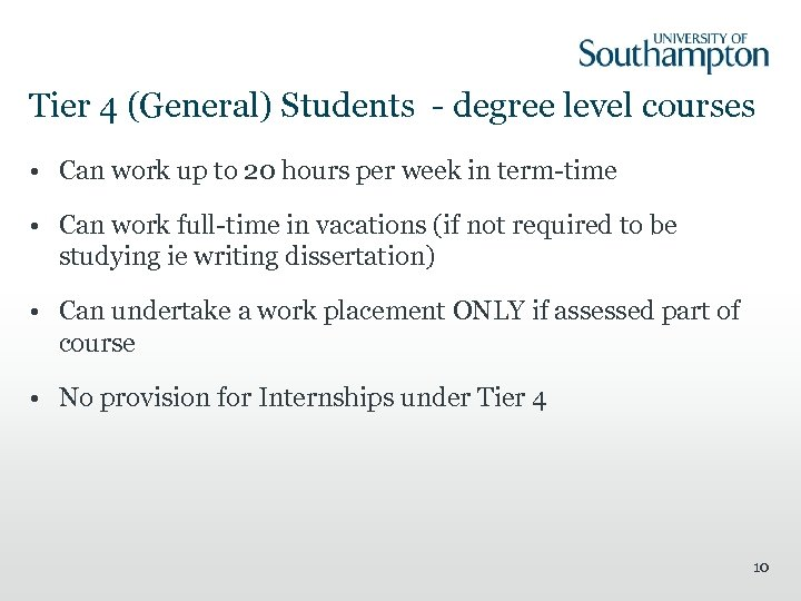 Tier 4 (General) Students - degree level courses • Can work up to 20
