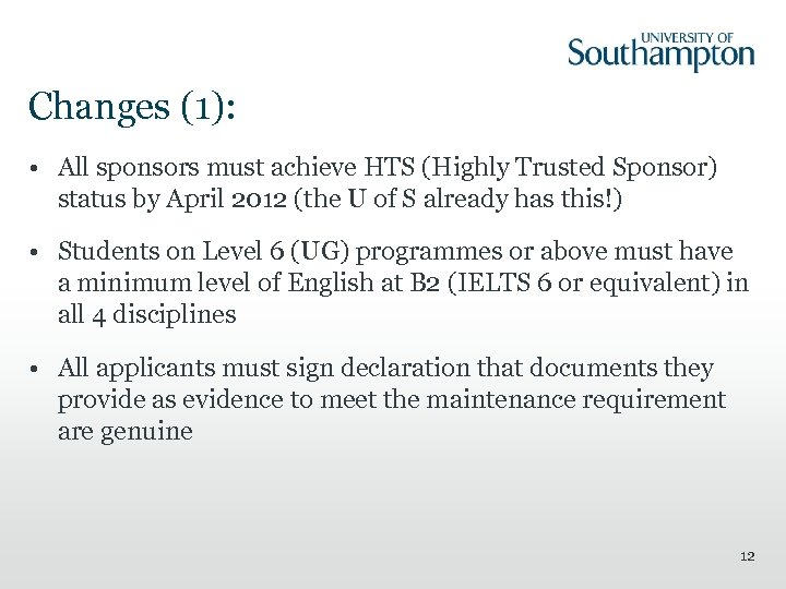 Changes (1): • All sponsors must achieve HTS (Highly Trusted Sponsor) status by April