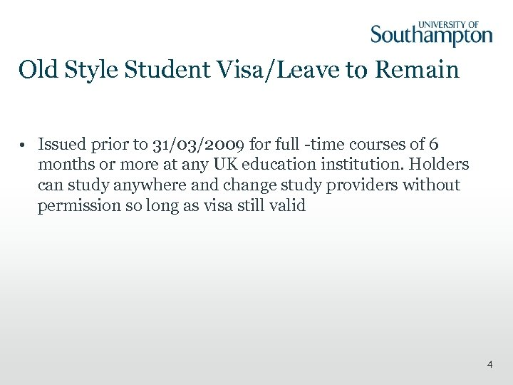 Old Style Student Visa/Leave to Remain • Issued prior to 31/03/2009 for full -time