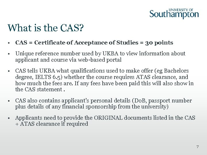What is the CAS? • CAS = Certificate of Acceptance of Studies = 30