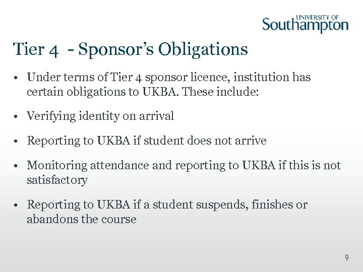 Tier 4 - Sponsor's Obligations • Under terms of Tier 4 sponsor licence, institution