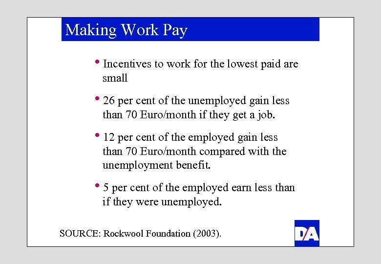 Making Work Pay h. Incentives to work for the lowest paid are small h