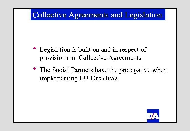 Collective Agreements and Legislation h Legislation is built on and in respect of provisions