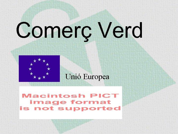 Comerç Verd Unió Europea