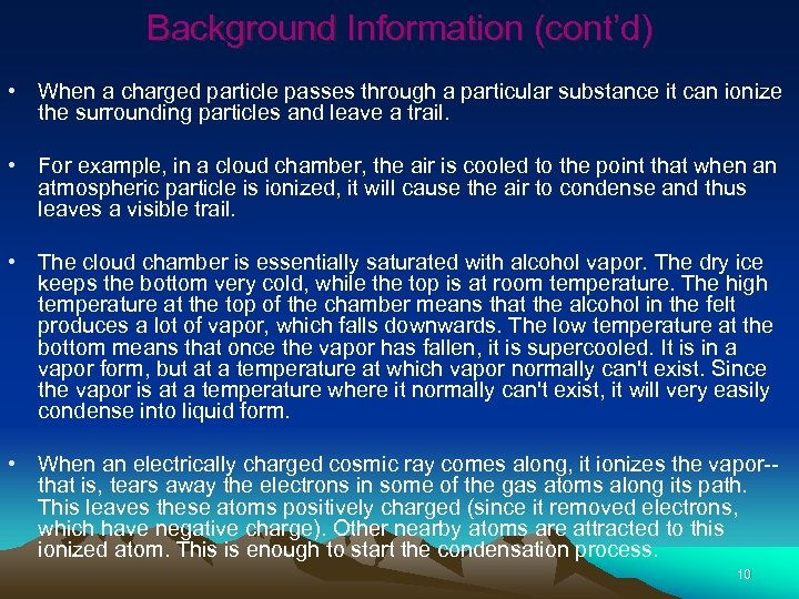 Background Information (cont'd) • When a charged particle passes through a particular substance it