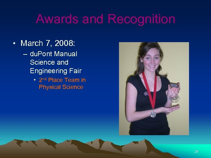 Awards and Recognition • March 7, 2008: – du. Pont Manual Science and Engineering