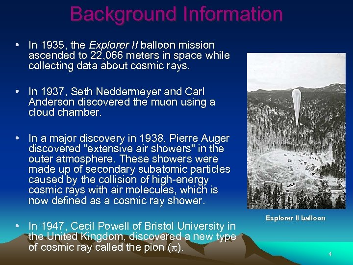 Background Information • In 1935, the Explorer II balloon mission ascended to 22, 066