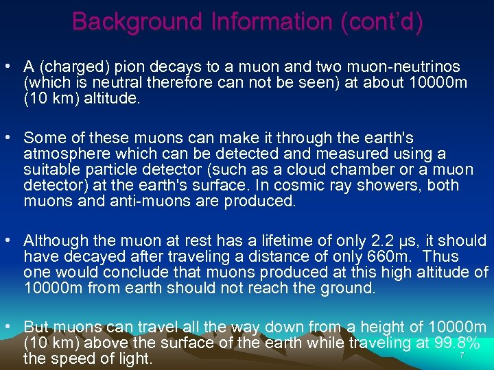 Background Information (cont'd) • A (charged) pion decays to a muon and two muon-neutrinos