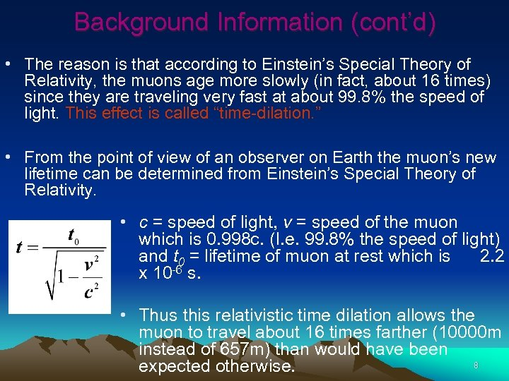 Background Information (cont'd) • The reason is that according to Einstein's Special Theory of