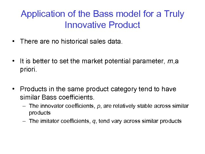 Application of the Bass model for a Truly Innovative Product • There are no
