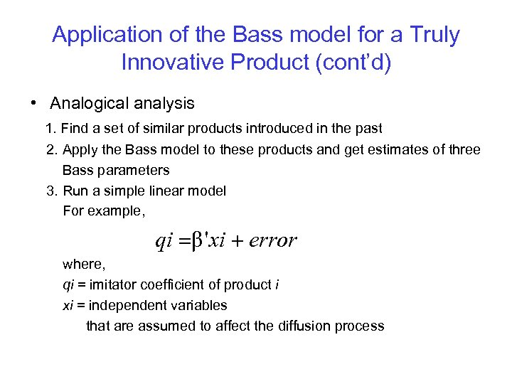Application of the Bass model for a Truly Innovative Product (cont'd) • Analogical analysis