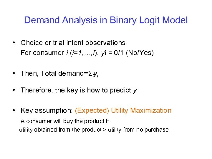 Demand Analysis in Binary Logit Model • Choice or trial intent observations For consumer