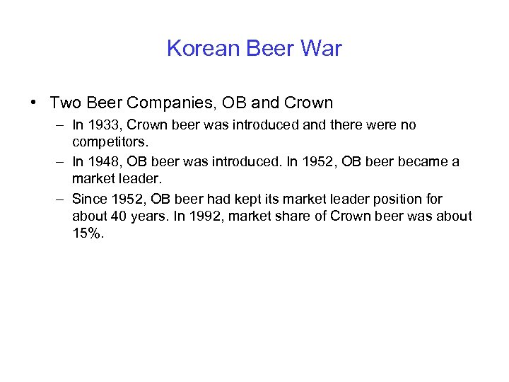 Korean Beer War • Two Beer Companies, OB and Crown – In 1933, Crown
