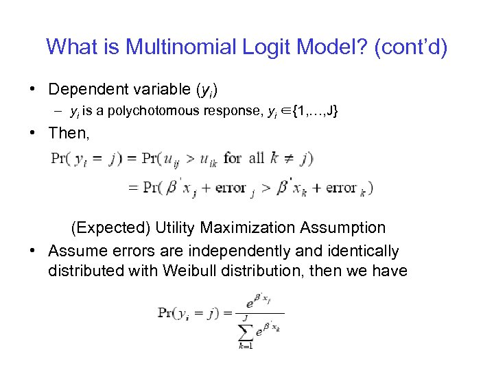What is Multinomial Logit Model? (cont'd) • Dependent variable (yi) – yi is a
