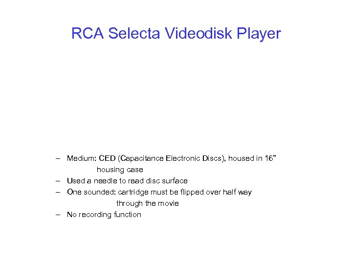 "RCA Selecta Videodisk Player – Medium: CED (Capacitance Electronic Discs), housed in 16"" housing"