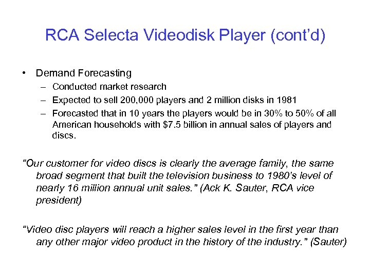 RCA Selecta Videodisk Player (cont'd) • Demand Forecasting – Conducted market research – Expected