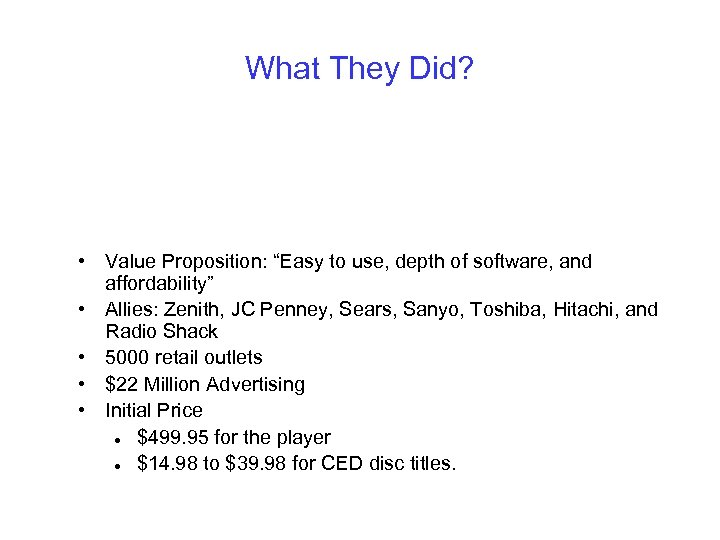 "What They Did? • Value Proposition: ""Easy to use, depth of software, and affordability"""
