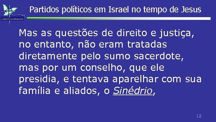 Partidos políticos em Israel no tempo de Jesus Mas as questões de direito e