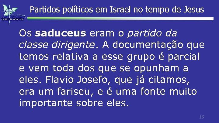 Partidos políticos em Israel no tempo de Jesus Os saduceus eram o partido da