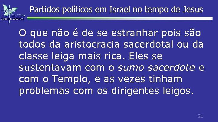 Partidos políticos em Israel no tempo de Jesus O que não é de se