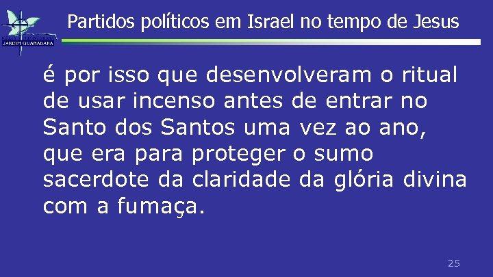 Partidos políticos em Israel no tempo de Jesus é por isso que desenvolveram o