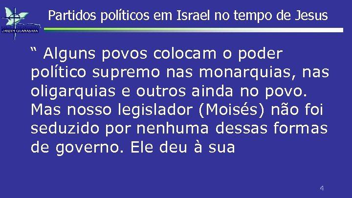 """Partidos políticos em Israel no tempo de Jesus """" Alguns povos colocam o poder"""