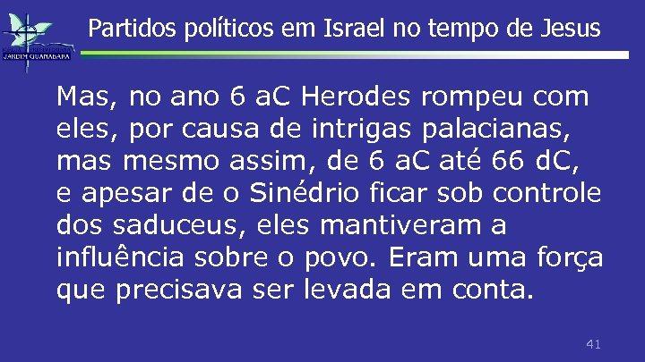 Partidos políticos em Israel no tempo de Jesus Mas, no ano 6 a. C