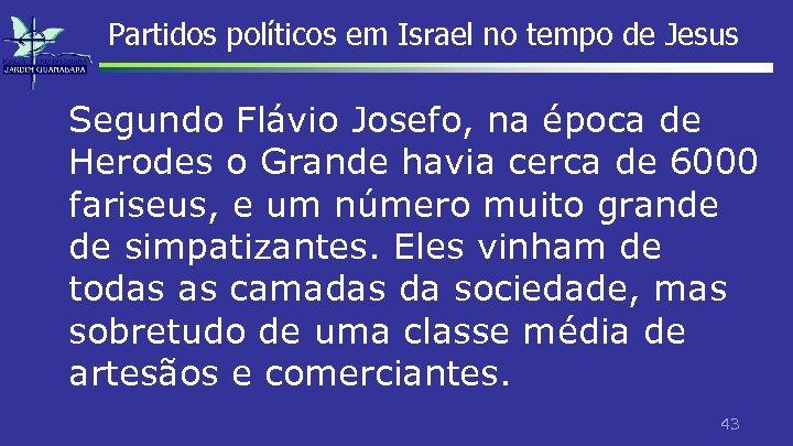 Partidos políticos em Israel no tempo de Jesus Segundo Flávio Josefo, na época de