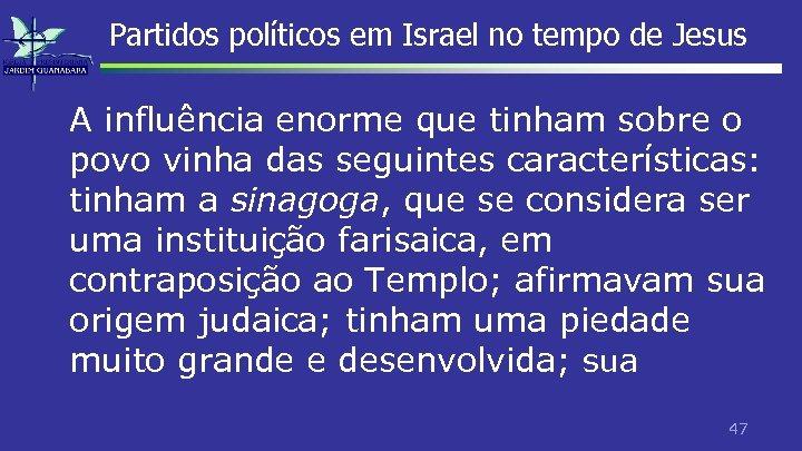 Partidos políticos em Israel no tempo de Jesus A influência enorme que tinham sobre