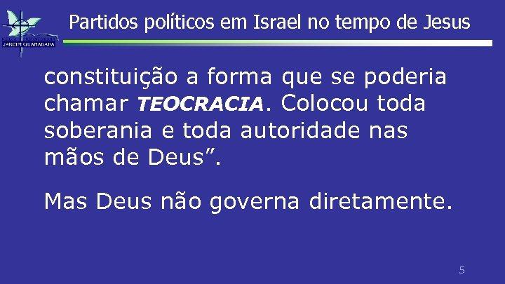 Partidos políticos em Israel no tempo de Jesus constituição a forma que se poderia