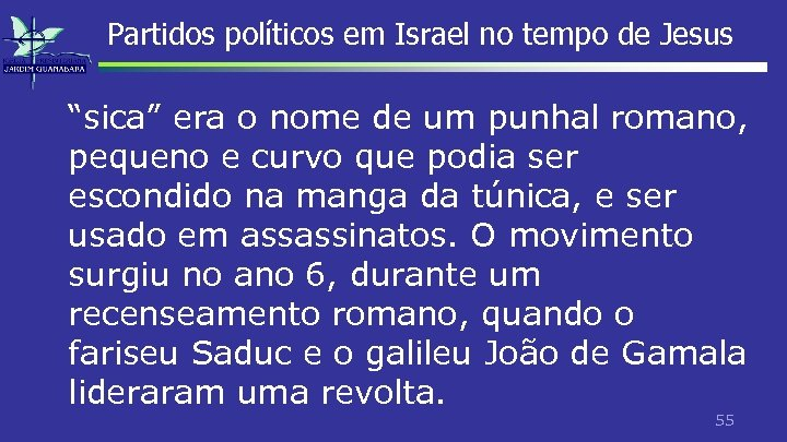 """Partidos políticos em Israel no tempo de Jesus """"sica"""" era o nome de um"""